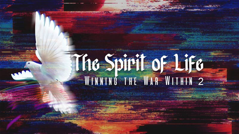 The Spirit of Life: Winning the War Within 2