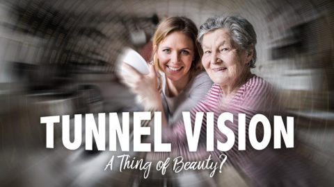 Tunnel Vision: A Thing of Beauty