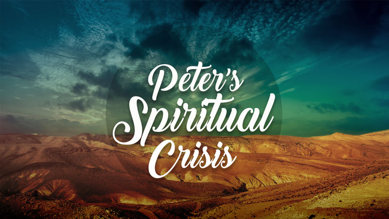 Peter's Spiritual Crisis