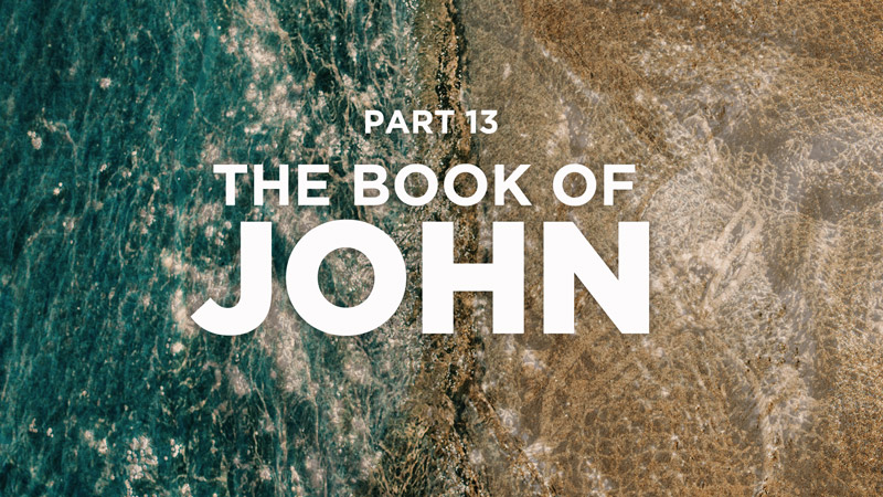 The Book of John, Part 13