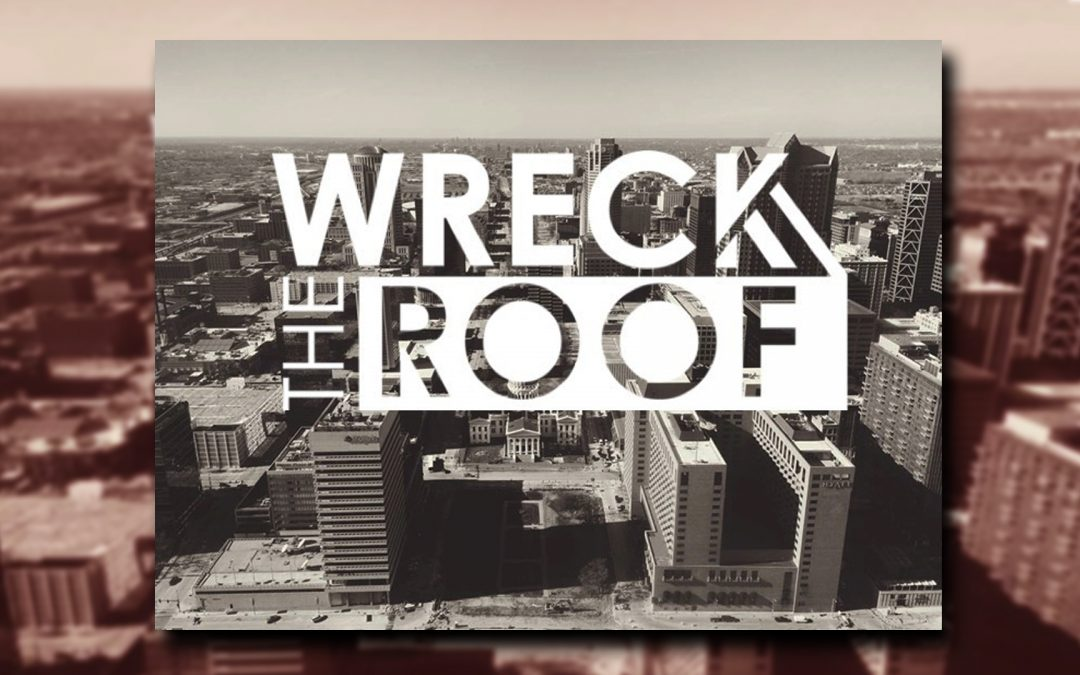 Wreck The Roof