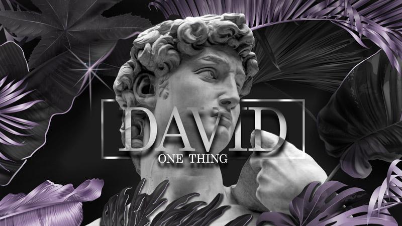 David: One Thing