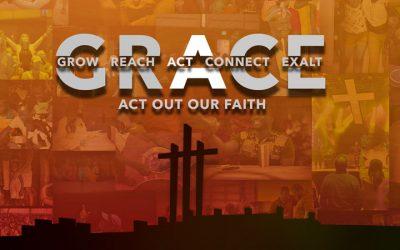 G R A C E: Act Out Our Faith