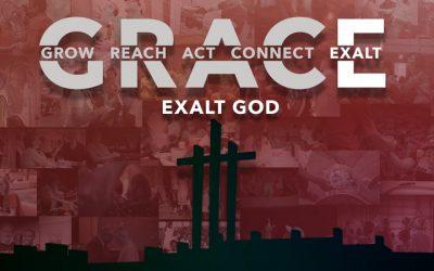 G R A C E: Exalt God