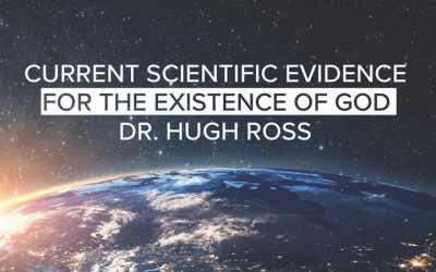 Hugh Ross: Current Scientific Evidence for the Existence of God