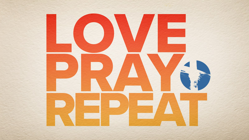 LOVE PRAY REPEAT