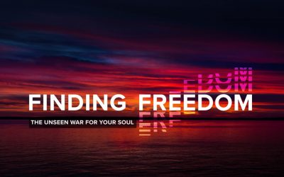 Finding Freedom: The Unseen War For Your Soul