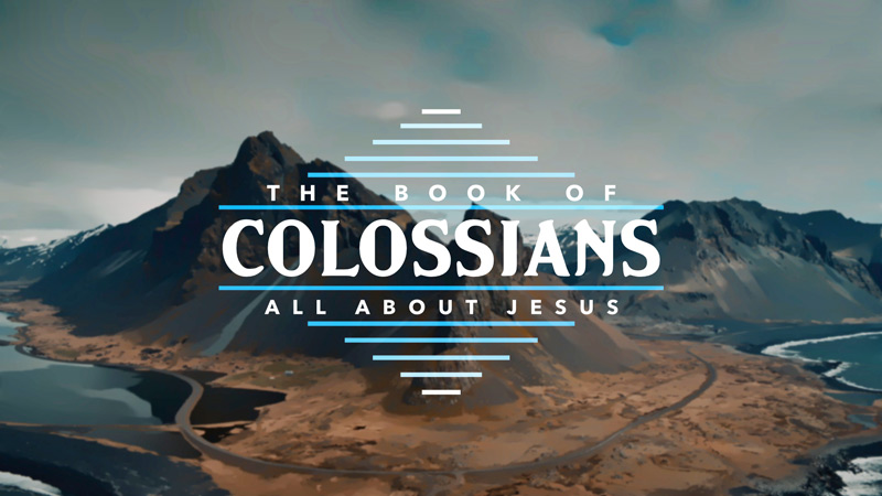 The Book of Colossians: All About Jesus