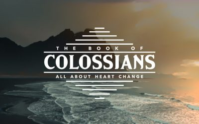The Book of Colossians: All About Heart Change