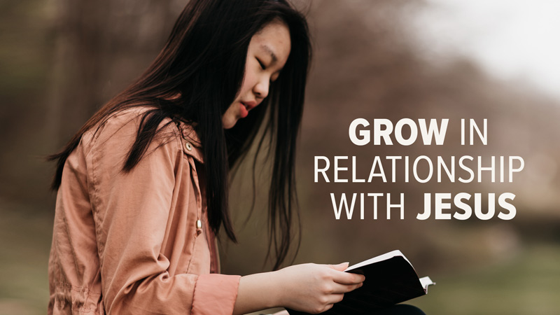 Grow in Relationship with Jesus