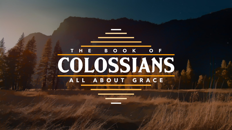 The Book of Colossians: All About Grace