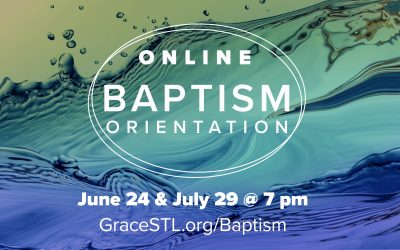 Baptism Orientation in June & July!