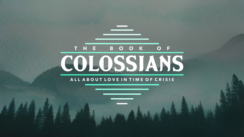 Colossians: All About Love in Time of Crisis