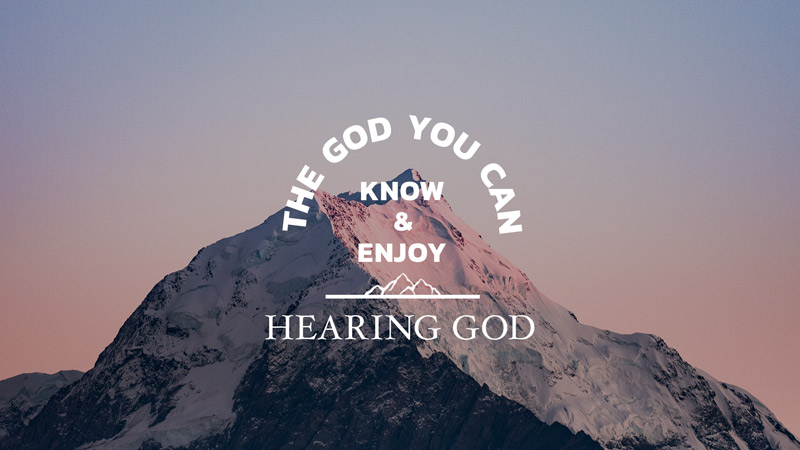 The God You Can Know & Enjoy: Hearing God