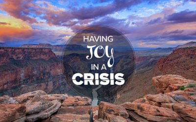 Having Joy in Crisis