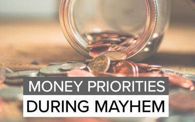 Money Priorities During Mayhem