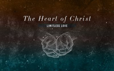The Heart Of Christ: Limitless Love