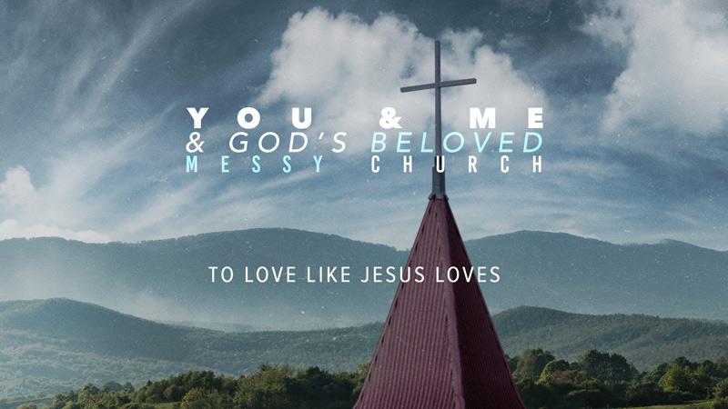 You & Me & God's Beloved Messy Church