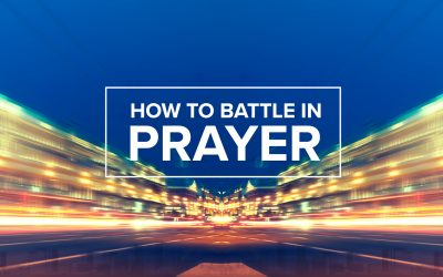 How to Battle in Prayer