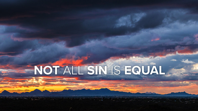 Not All Sin Is Equal