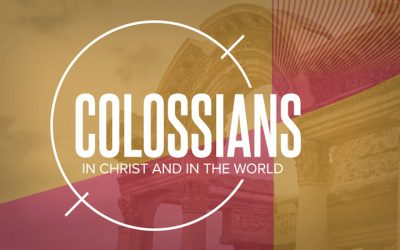 Colossians: In Christ and in the World