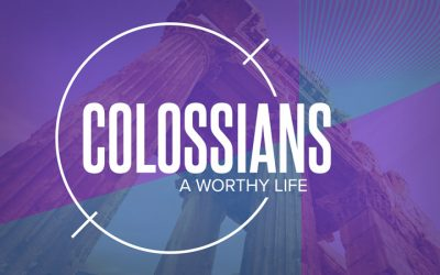 Colossians: A worthy Life