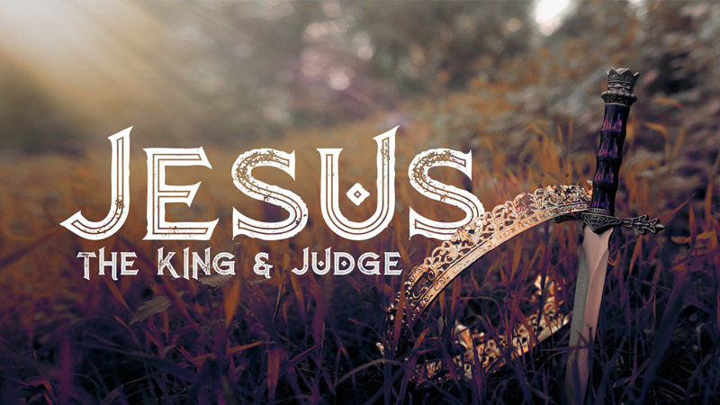 Jesus the King & Judge