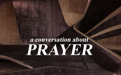 A Conversation About Prayer