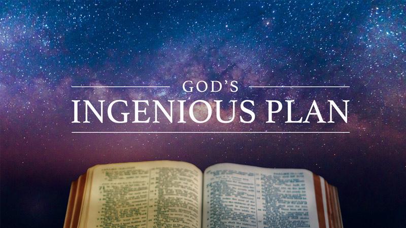 God's Ingenious Plan