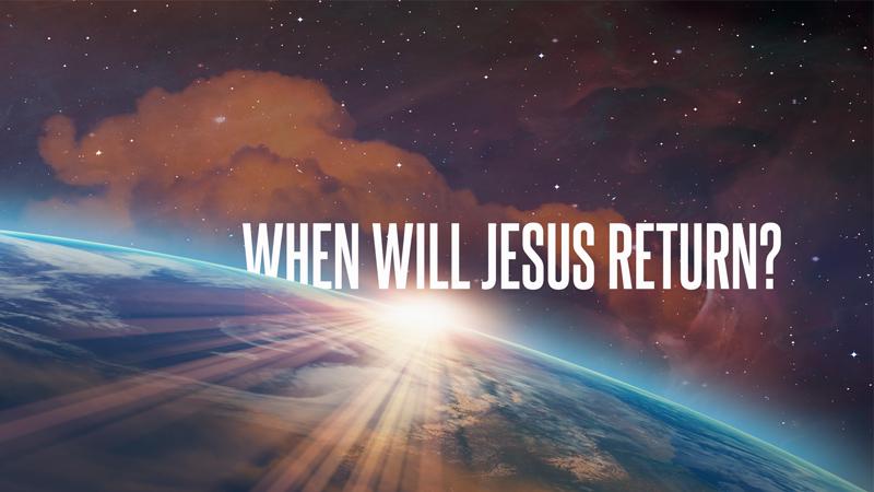When Will Jesus Return?