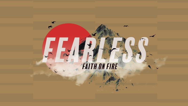 Fearless: Faith On Fire