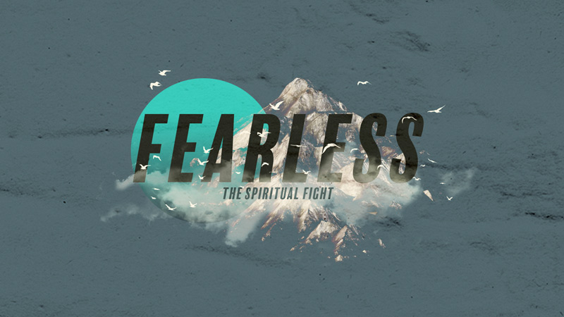 Fearless: The Spiritual Fight