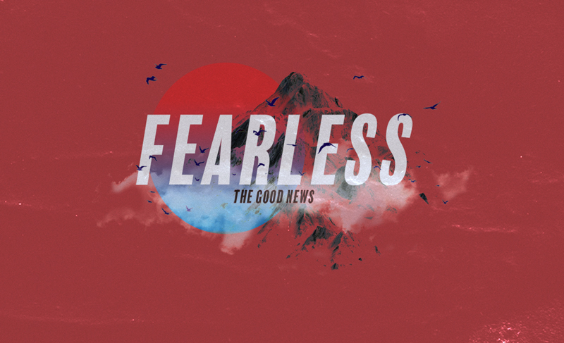 Fearless: The Good News