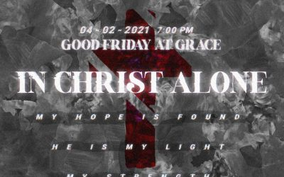 In Christ Alone: Good Friday at Grace