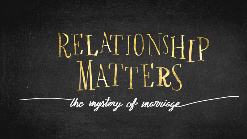 Relationship Matters: The Mystery of Marriage