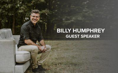 Billy Humphrey: Guest Speaker