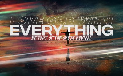 Love God With Everything: Be Part of the Revival