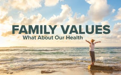 Family Values: What About Our Health