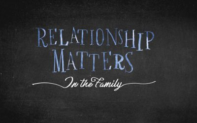 Relationship Matters: In the Family