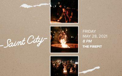 Saint City at the Fire Pit!