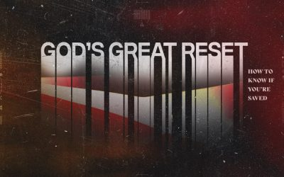 God's Great Reset:  How to Know If You're Saved