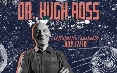 Dr. Hugh Ross: Weekend Conference 2021