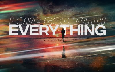 Love God with Everything