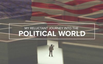 My Reluctant Journey into the Political World