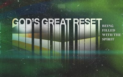 God's Great Reset: Being Filled With the Spirit