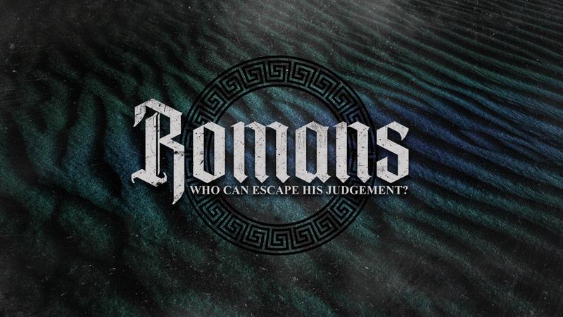 Romans: Who Can Escape His Judgement?