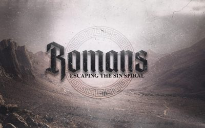 Romans: Escaping the Sin Spiral