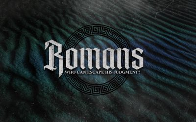 Romans: Who Can Escape His Judgment?